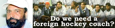 Does India need a foreign hockey coach?