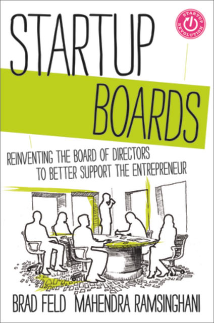 Book cover of Startup Boards by Brad Feld and Mahendra Ramsinghani