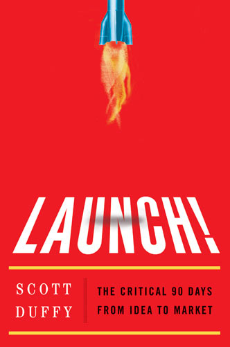 Book cover of Launch! The Critical 90 Days from Idea to Market