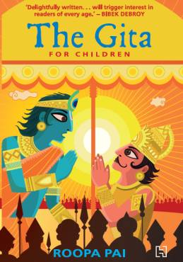 Book cover of Roopa Pai's The Gita: For Children
