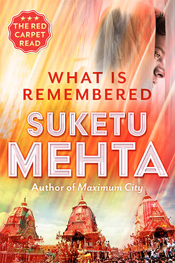 Cover of Suketu Mehta's What Is Remembered