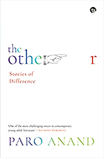 The Other: Stories of Difference by Paro Anand