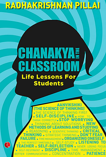 Book cover: Chanakya In the Classroom: Life lessons for students