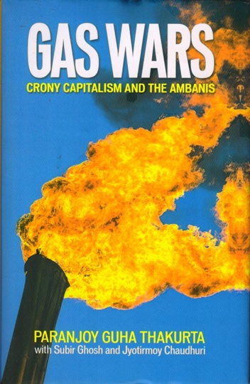 Paranjoy Guha Thakurta's book  Gas Wars: Crony Capitalism & The Ambanis