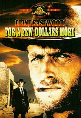 A poster of For A Few Dollars More