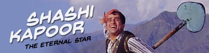 Shashi Kapoor, The Eternal Star