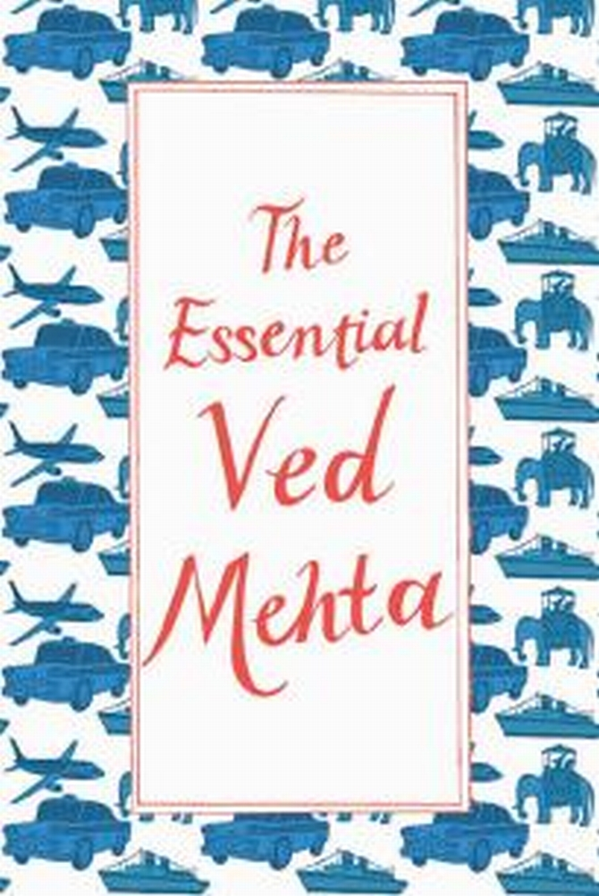 The Essential Ved Mehta, Penguin India's new collection.