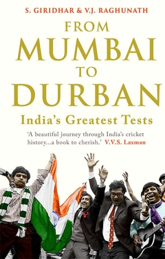 From Mumbai to Durban: India's Greatest Tests book cover