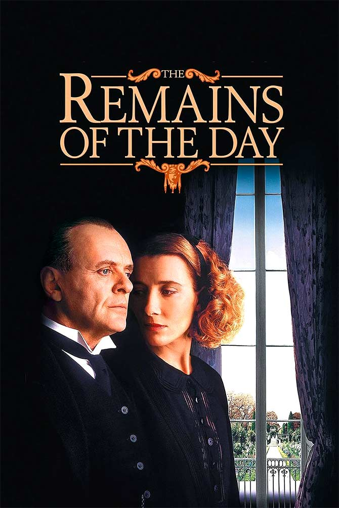Remains of the Day with Anthony Hopkins and Emma Thompson.