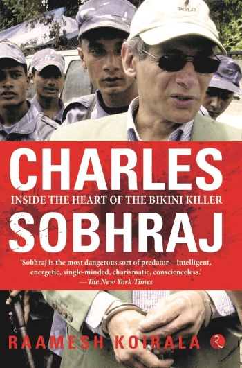 Charles Sobhraj, Inside The Heart Of The Bikini Killer