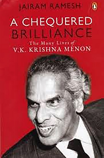 A Chequered Brilliance, The Many Lives of Krishna Menon.